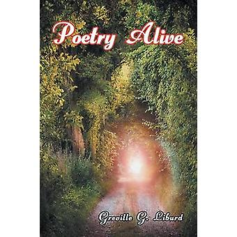 Poetry Alive by Liburd & Greville G.