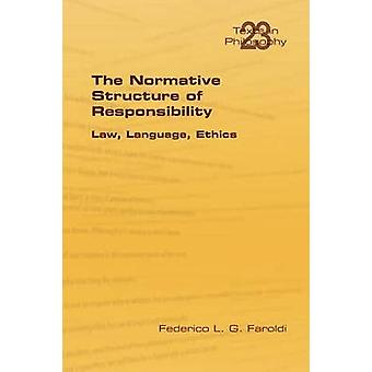 The Normative Structure of Responsibility by Faroldi & Federico L. G.