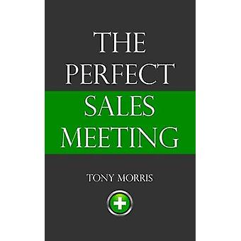 The Perfect Sales Meeting by Morris & Tony