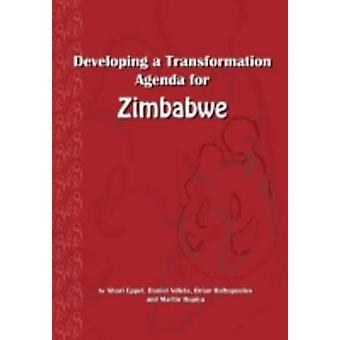 Developing a Transformation Agenda for Zimbabwe by Eppel & Shari