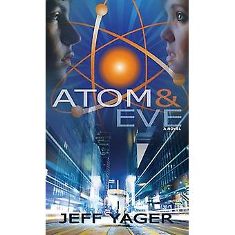Atom and Eve by Yager & Jeff