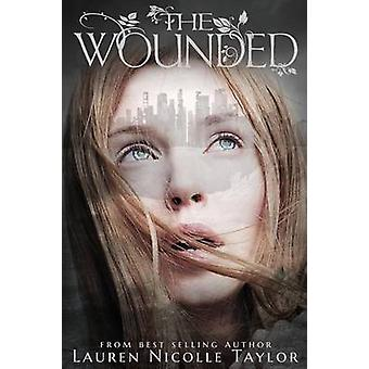 The Wounded by Taylor & Lauren Nicolle