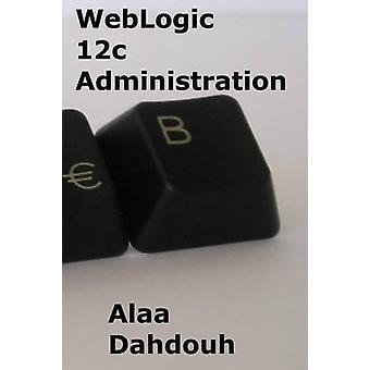 Administração WebLogic 12c Passo a passo por Dahdouh & Alaa