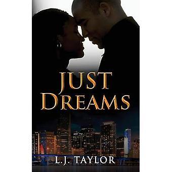 Just Dreams by Taylor & L. J.