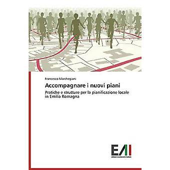Accompagnare i nuovi piani by Marchegiani Francesco