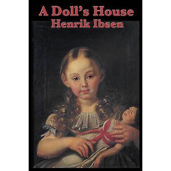 A Dolls House by Ibsen & Henrik Johan