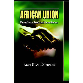 African Union Pan African Analytical Foundations cloth by Dompere & Kofi & Kissi