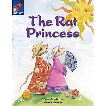 The Rat Princess: Lime Level Fiction (Rigby Star Independent)