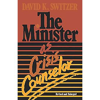 The Minister as Crisis Counselor by David K Switzer - 9780687269549 B