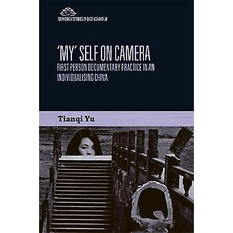 'My' Self on Camera - First Person Documentary Practice in an Individu