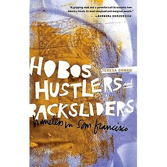 Hobos - Hustlers - and Backsliders - Homeless in San Francisco by Tere