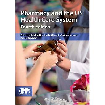 Pharmacy and the US Healthcare System (4th Revised edition) by Michae