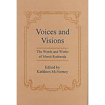 Voices and Visions - The Words and Works of Merce Rodoreda by Kathleen