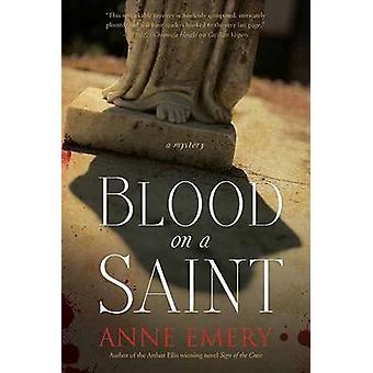 Blood on a Saint by Anne Emery - 9781770411227 Book