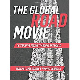 The Global Road Movie - Alternative Journeys Around the World by Jose