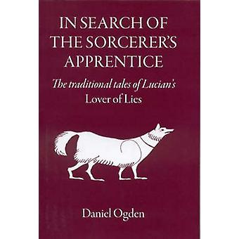 In Search of the Sorcerer's Apprentice - The Traditional Tales of Luci