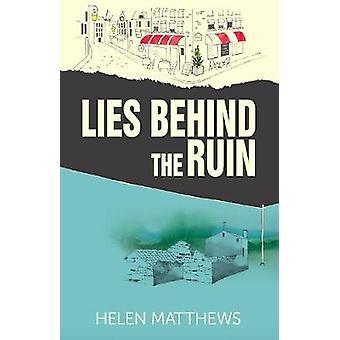Lies Behind The Ruin by Helen Matthews - 9781999300616 Book