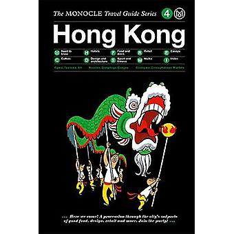 The Monocle Travel Guide to Hong Kong (Updated Version) by Monocle -