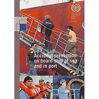 Accident Prevention on Board Ship at Sea and in Port - An ILO Code of