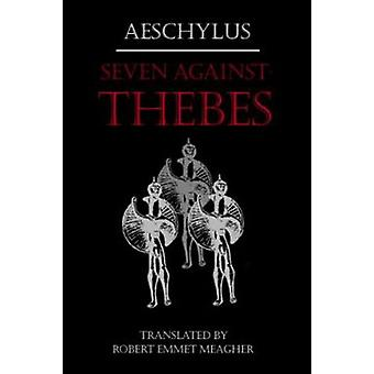 The Seven Against Thebes by Aeschylus - 9780865163379 Book