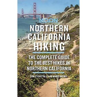 Moon Northern California Hiking (Third Edition) - The Complete Guide t
