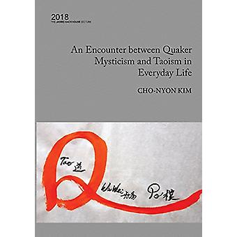 An Encounter Between Quaker Mysticism and Taoism in Everyday Life - 20