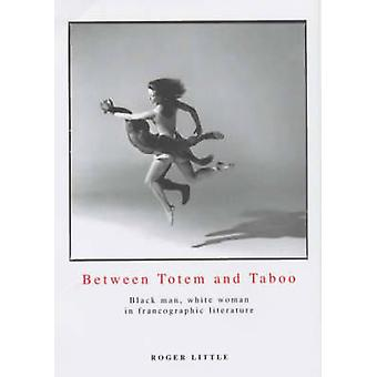 Between Totem and Taboo - Black Man - White Woman in Francographic Lit
