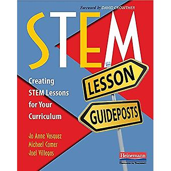 Stem Lesson Guideposts - Creating Stem Lessons for Your Curriculum by