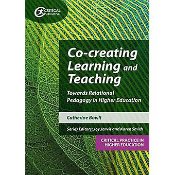 Co-creating Learning and Teaching - Towards relational pedagogy in hig
