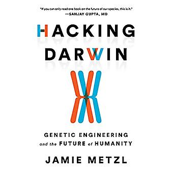 Hacking Darwin - Genetic Engineering and the Future of Humanity by Jam