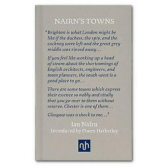 Nairns Towns by Nairn & IanHatherley & Owen