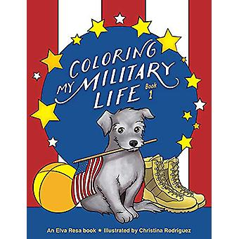 Coloring My Military LifeaBook 1 by Christina Rodriguez - 97819346173