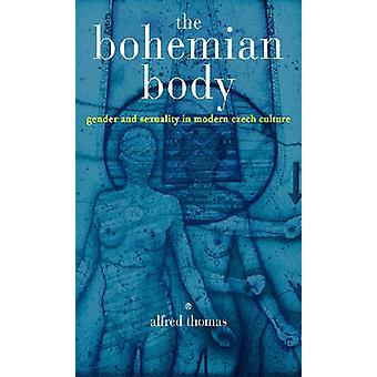The Bohemian Body - Gender and Sexuality in Modern Czech Culture by Al