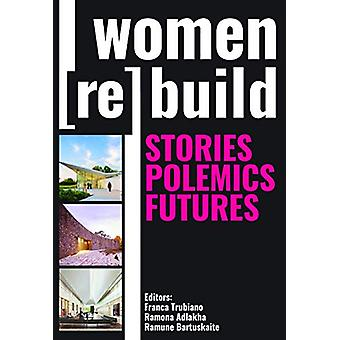Women (Re)Build - Stories - Polemics - Futures by Franca Trubiano - 97