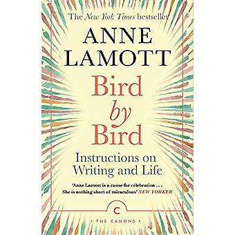 Bird by Bird - Instructions on Writing and Life by Anne Lamott - 97817