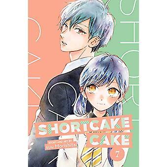 Shortcake Cake - Vol. 7 by Suu Morishita - 9781974708246 Book