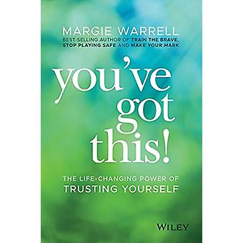 You've Got This! - The life-changing power of trusting yourself by Mar