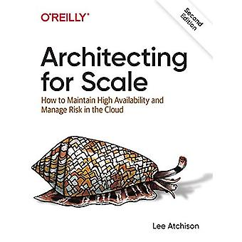 Architecting for Scale - How to Maintain High Availability and Manage