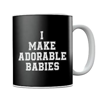 I Make Adorable Babies Mug