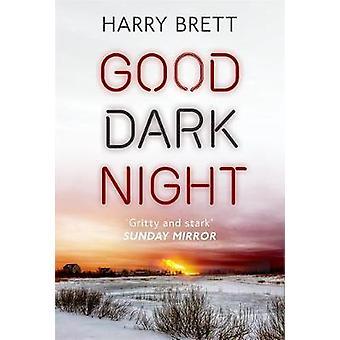 Good Dark Night The Goodwins