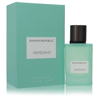 Grassland eau de parfum spray (unisex) by banana republic 75 ml