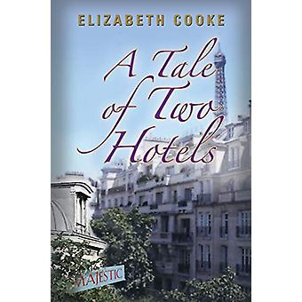 A Tale of Two Hotels by Professor of Law Elizabeth Cooke - 9781458218