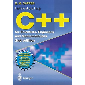 Introducing C++ for Scientists - Engineers and Mathematicians by Dere