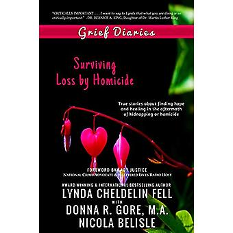 Grief Diaries - Surviving Loss by Homicide by Lynda Cheldelin Fell - 9