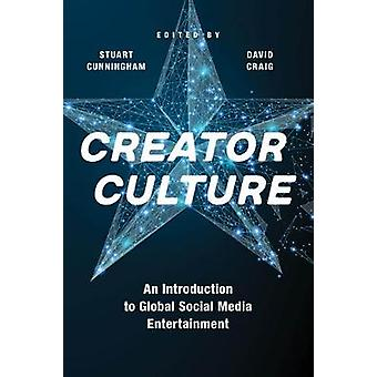 Creator Culture An Introduction to Global Social Media Entertainment