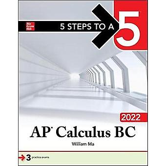 5 Steps to a 5 AP Calculus BC 2022 by William Ma