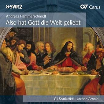 Hammerschmidt/Rosenmueller - Andreas Hammerschmidt: Also Hat Gott Die Welt Geliebt [CD] USA import