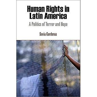 Menneskerettighederne i Latinamerika - en politik for Terror og håb af Sonia