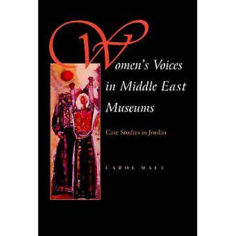 Głosy kobiet w Bliskim Wschodzie muzea - Case Studies w Jordanii przez Caro