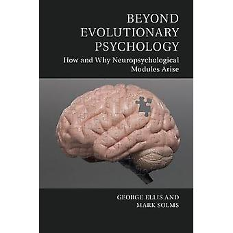 Beyond Evolutionary Psychology - How and Why Neuropsychological Module